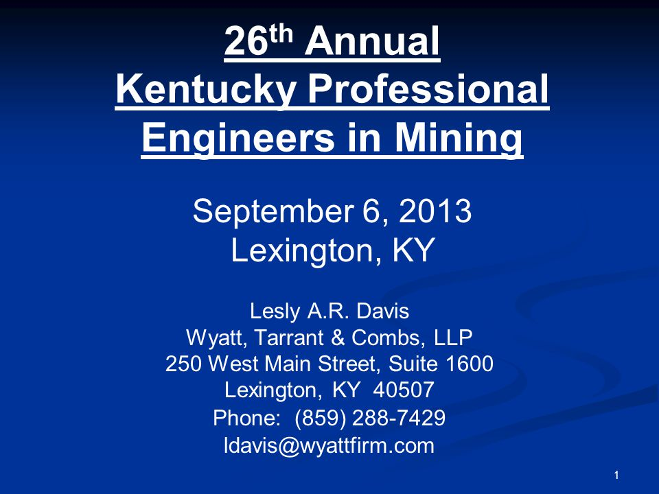 1 26 th Annual Kentucky Professional Engineers in Mining Lesly A.R.