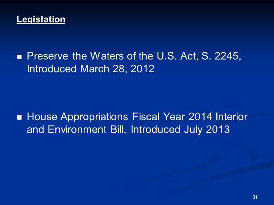 31 Legislation Preserve the Waters of the U.S. Act, S.
