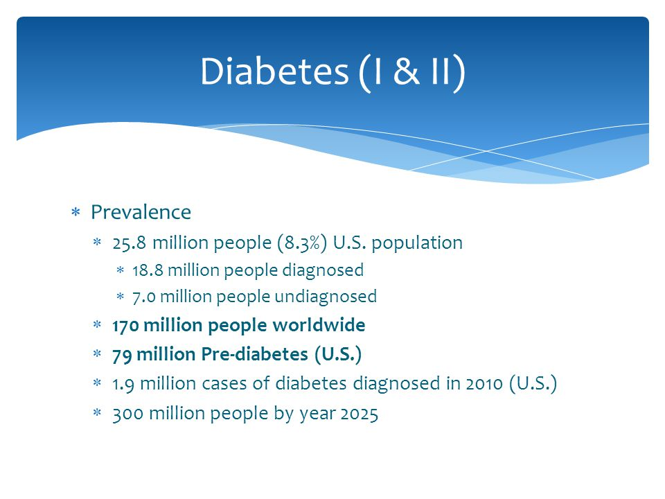  Prevalence  25.8 million people (8.3%) U.S.