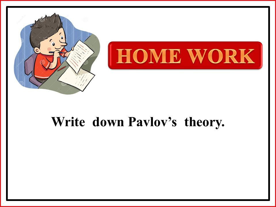 Write down Pavlov's theory.