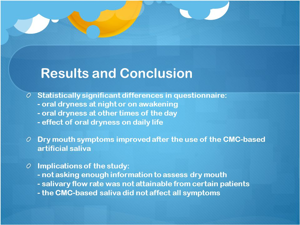 Effects of carboxymethylcellulose (CMC)-based artificial saliva in patients with xerostomia.