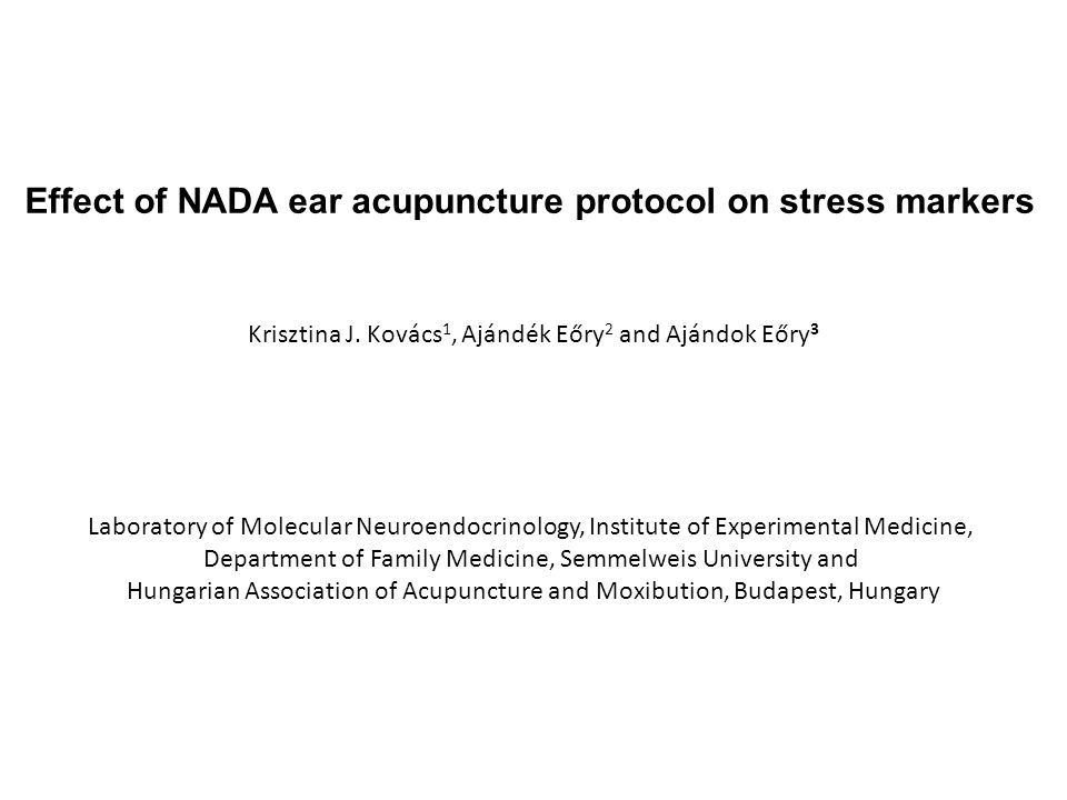 Effect of NADA ear acupuncture protocol on stress markers Krisztina J.