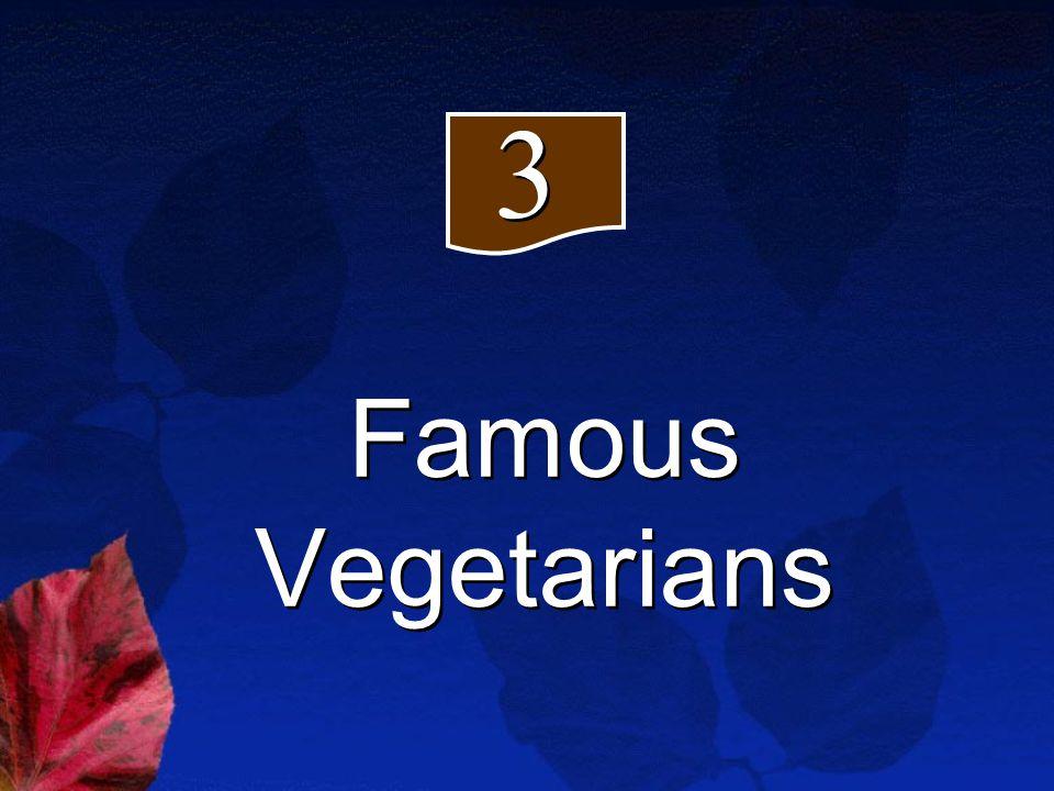 Famous Vegetarians 3 3