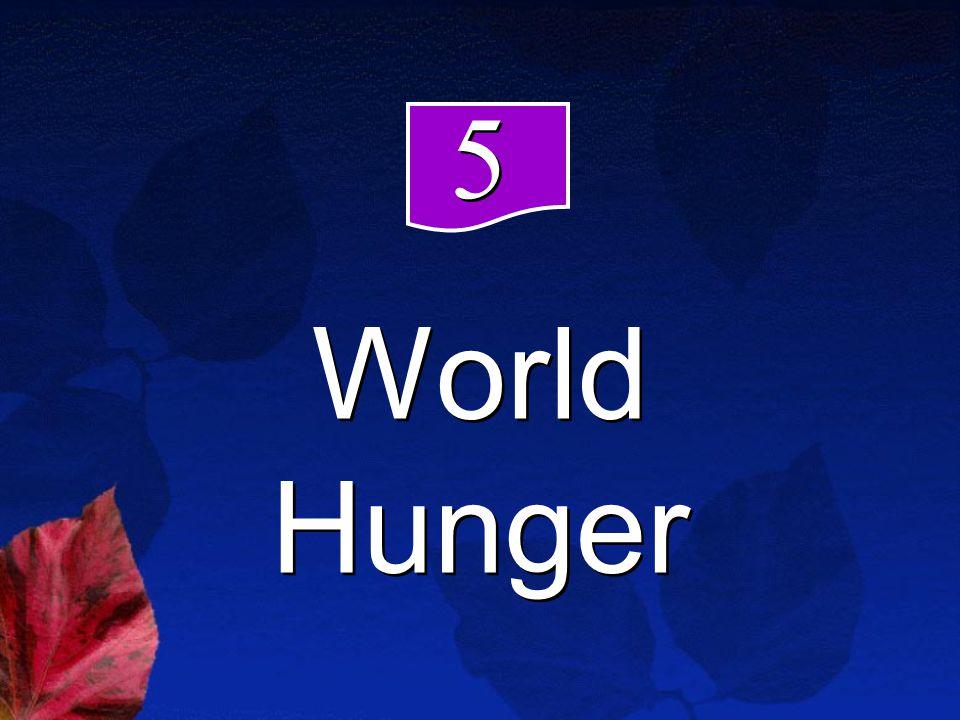 World Hunger 5 5
