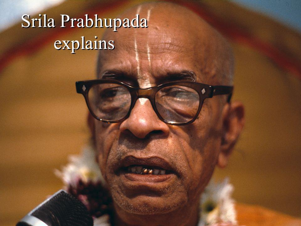 Srila Prabhupada explains
