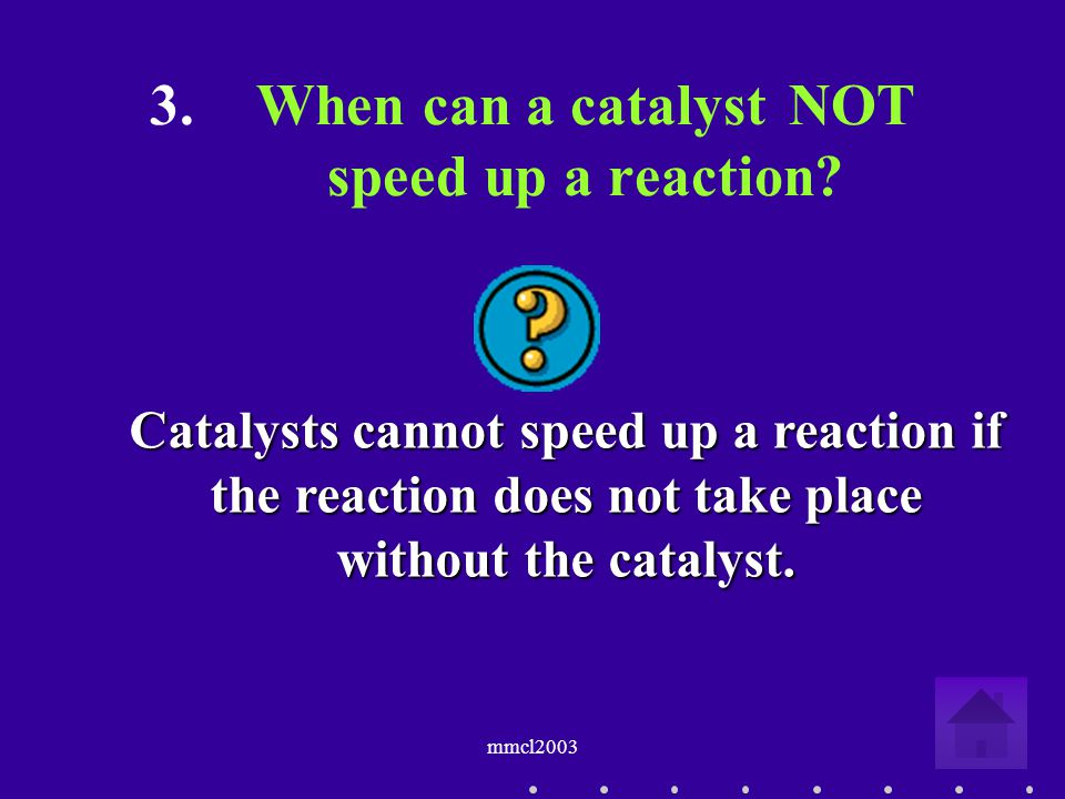 mmcl2003 2.Name FOUR factors which affect the speed (or rate) of a chemical reaction.