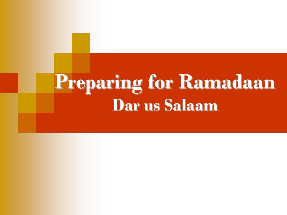Preparing for Ramadaan Dar us Salaam