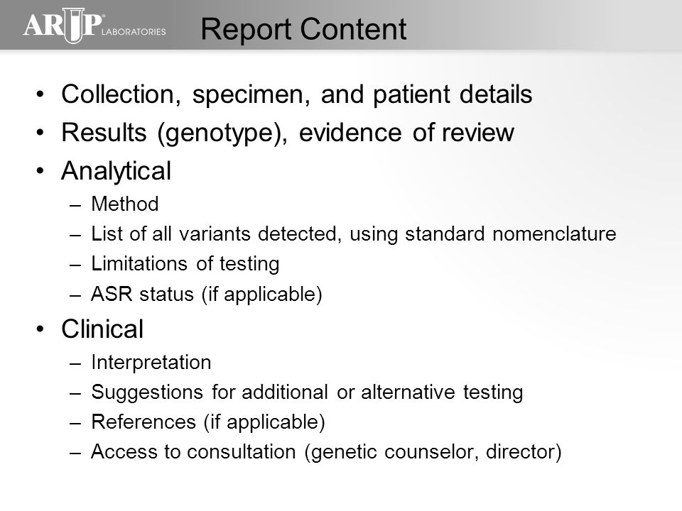 MOL.3600, CAP, Molecular Pathology, 2009 Laboratory reports should be designed to convey patient results effectively to a non- expert physician.