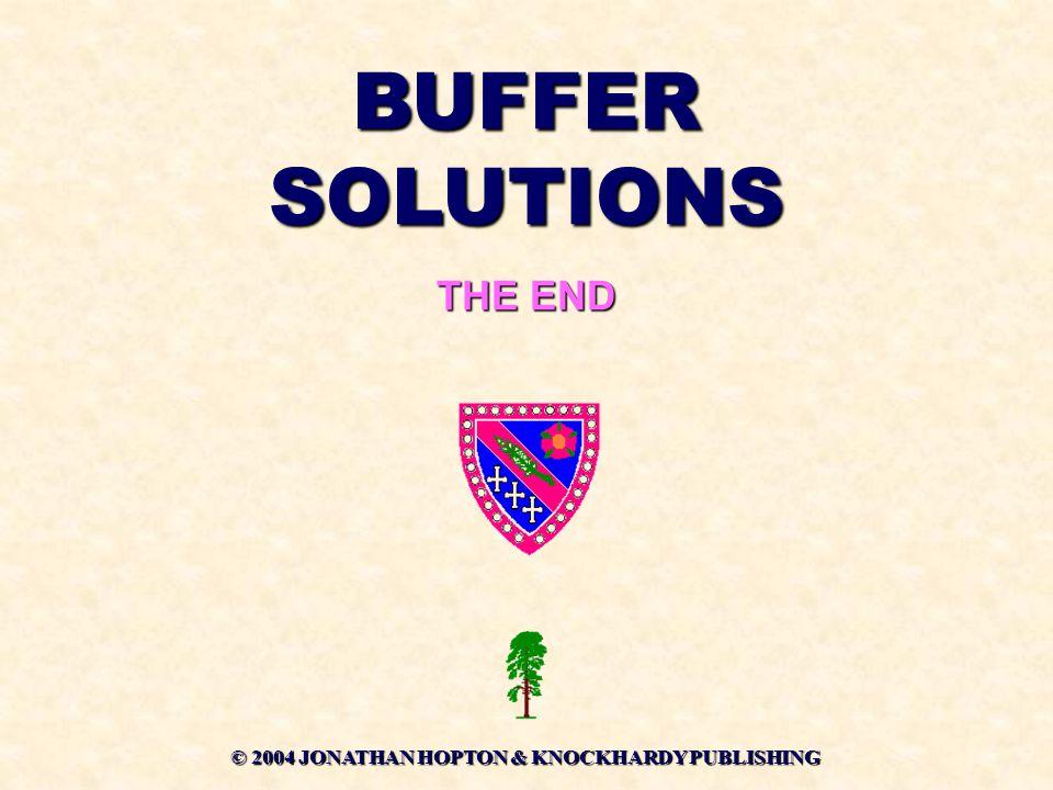 BUFFER SOLUTIONS THE END © 2004 JONATHAN HOPTON & KNOCKHARDY PUBLISHING