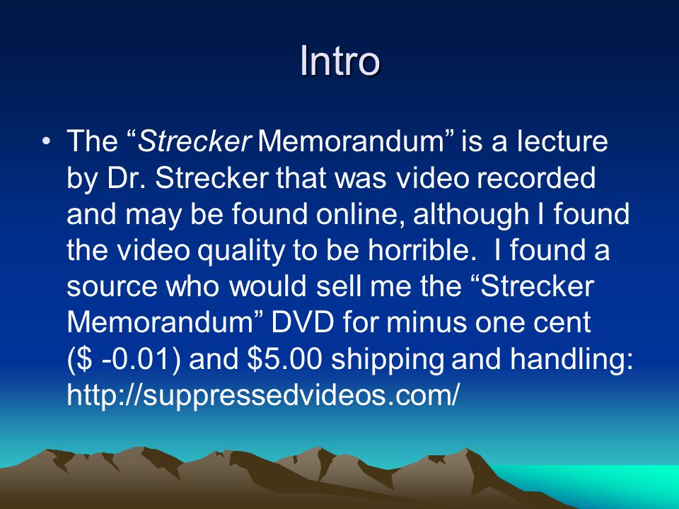 Intro The Strecker Memorandum is a lecture by Dr.