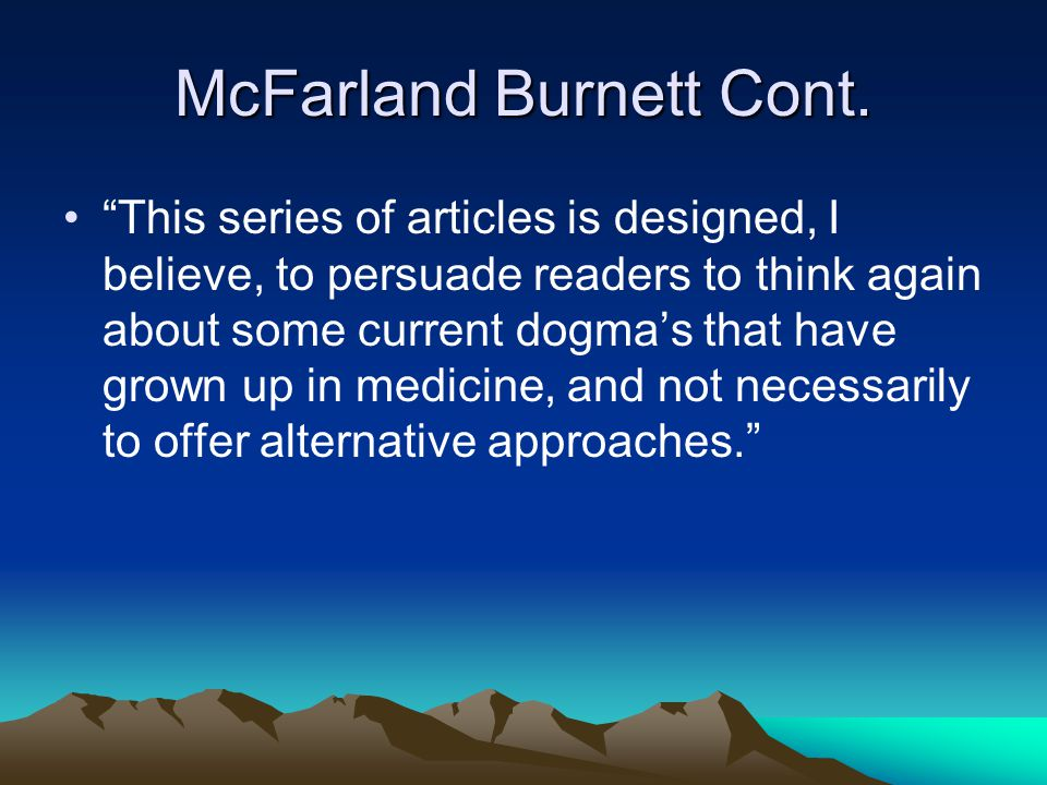 """McFarland Burnett Cont. """"This series of articles is designed, I believe, to persuade readers to think again about some current dogma's that have grown"""