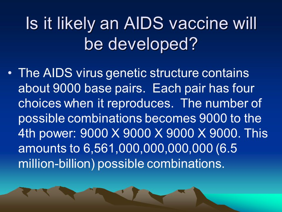 Is it likely an AIDS vaccine will be developed.