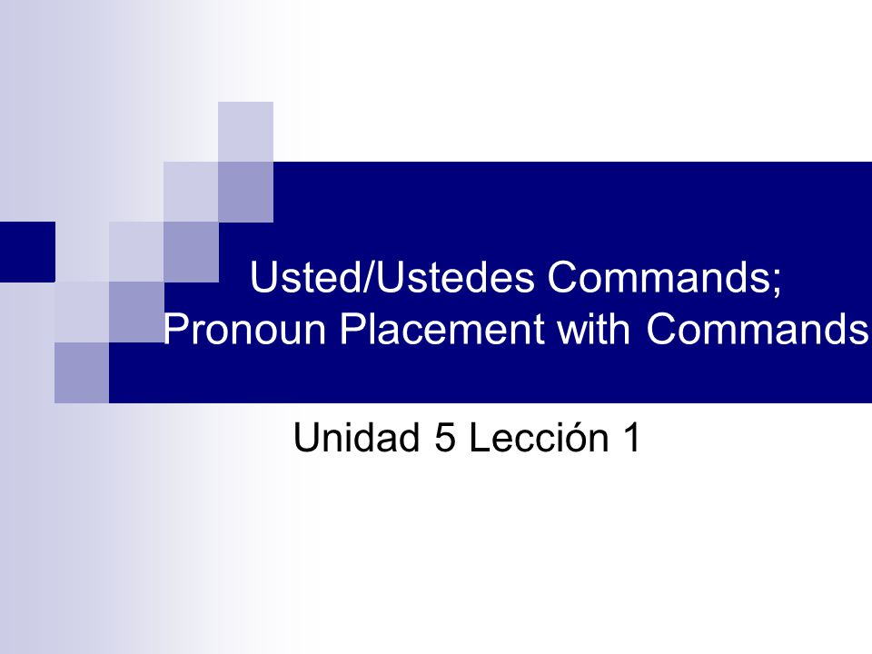 Usted/Ustedes Commands To form the usted command:  start with the yo form of the verb in present  drop the o, then add the opposite theme vowel probar  yo pruebo  pruebe(n) comer  yo como  coma(n) añadir  yo añado  añada(n) Add no before the verb to make commands negative.
