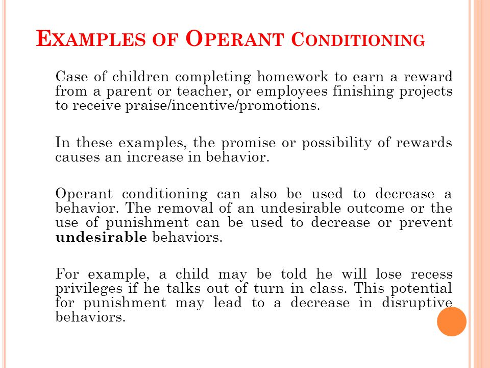 Operant conditioning was coined by behaviorist B.F.