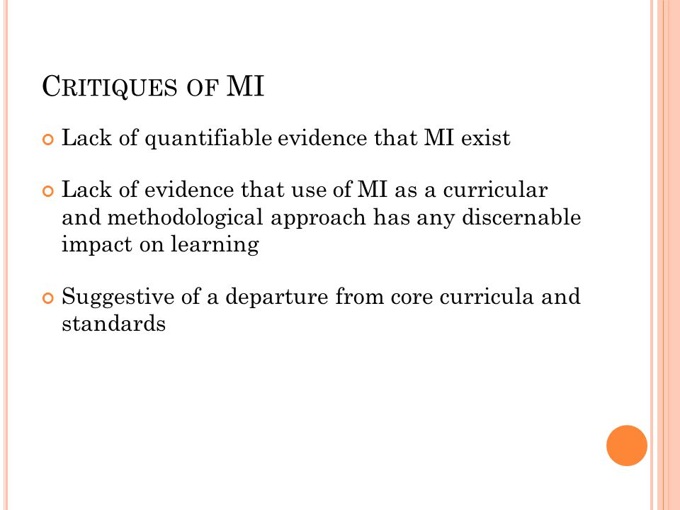 MI IN THE C LASSROOM Delivery of instruction via multiple mediums Student-centered classroom Authentic Assessment Self-directed learning