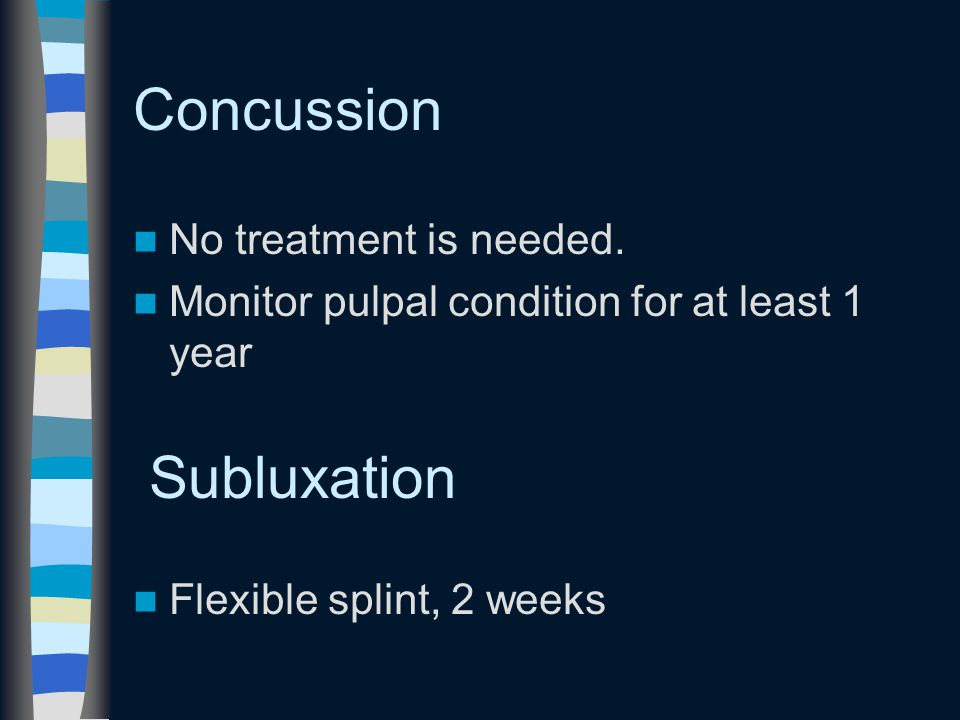 Concussion No treatment is needed.