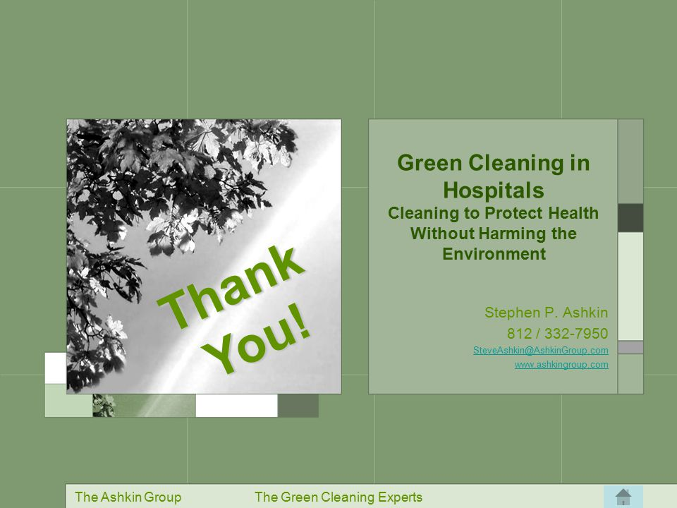 The Ashkin GroupThe Green Cleaning Experts Insanity has been defined as doing the same thing over and over and expecting a different outcome.