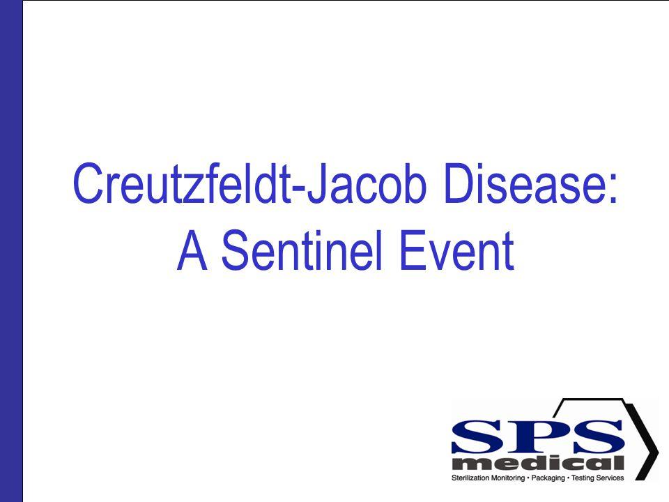 Creutzfeldt-Jacob Disease: A Sentinel Event