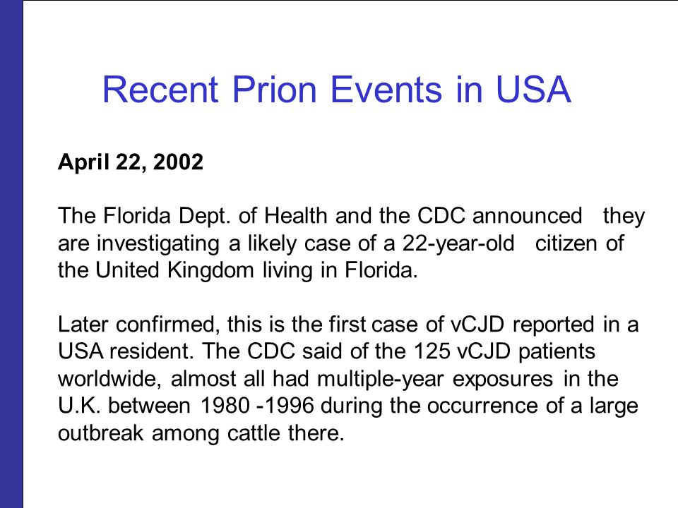 April 22, 2002 The Florida Dept. of Health and the CDC announced they are investigating a likely case of a 22-year-old citizen of the United Kingdom l