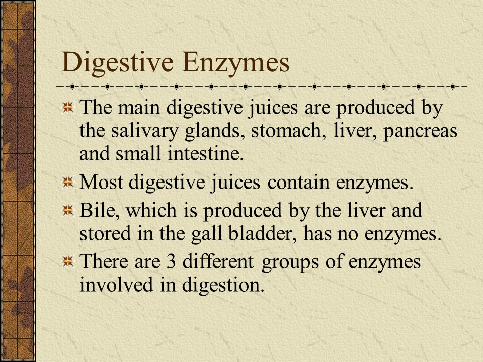 Digestive Enzymes The main digestive juices are produced by the salivary glands, stomach, liver, pancreas and small intestine. Most digestive juices c