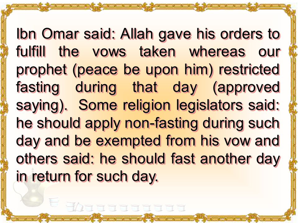 One time Monday corresponded to a feast and he was quite sure that our prophet peace be upon him restricted fasting on feast days whether it was the Korban Feast or El Fitr.