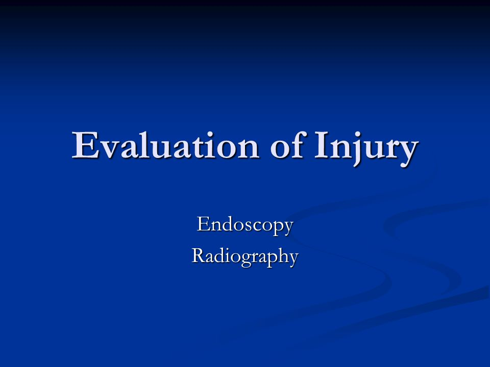 Evaluation of Injury EndoscopyRadiography