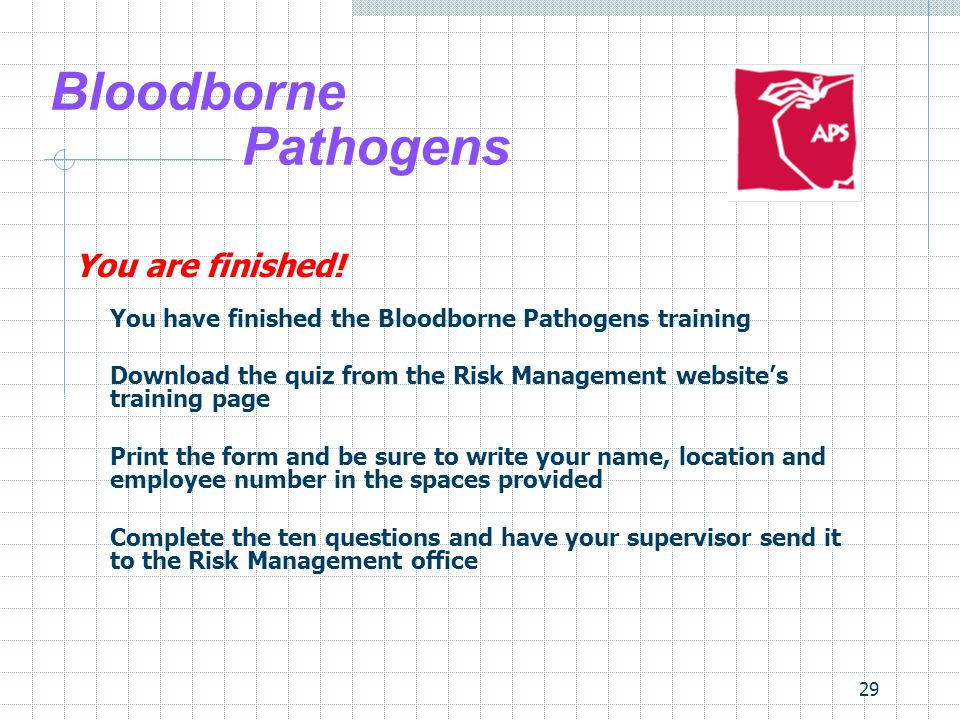 29 Bloodborne Pathogens You are finished.