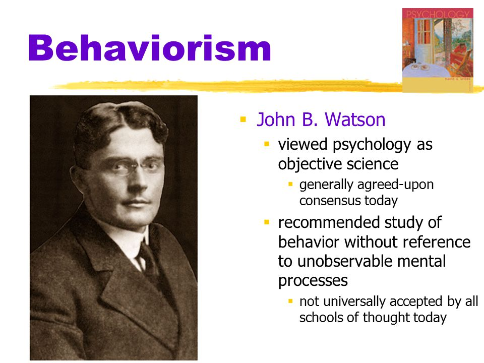 Behaviorism  John B.
