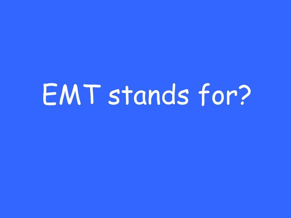 EMT stands for?