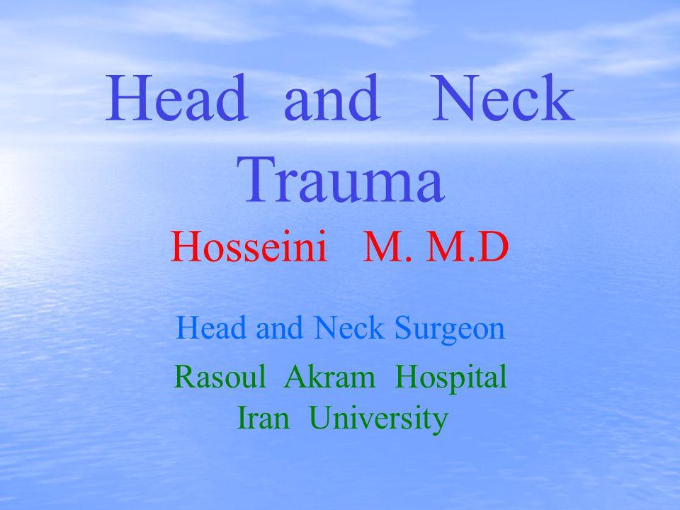 Head and Neck Trauma Hosseini M. M.D Head and Neck Surgeon Rasoul Akram Hospital Iran University