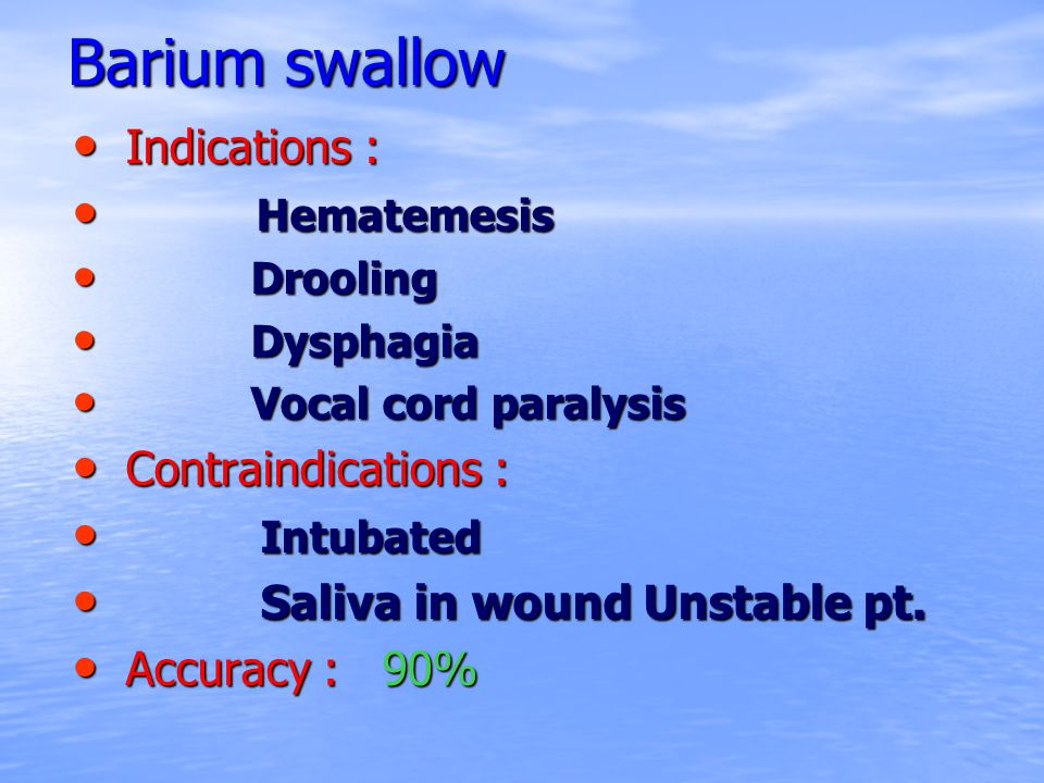 Barium swallow Barium swallow Indications : Indications : Hematemesis Hematemesis Drooling Drooling Dysphagia Dysphagia Vocal cord paralysis Vocal cor