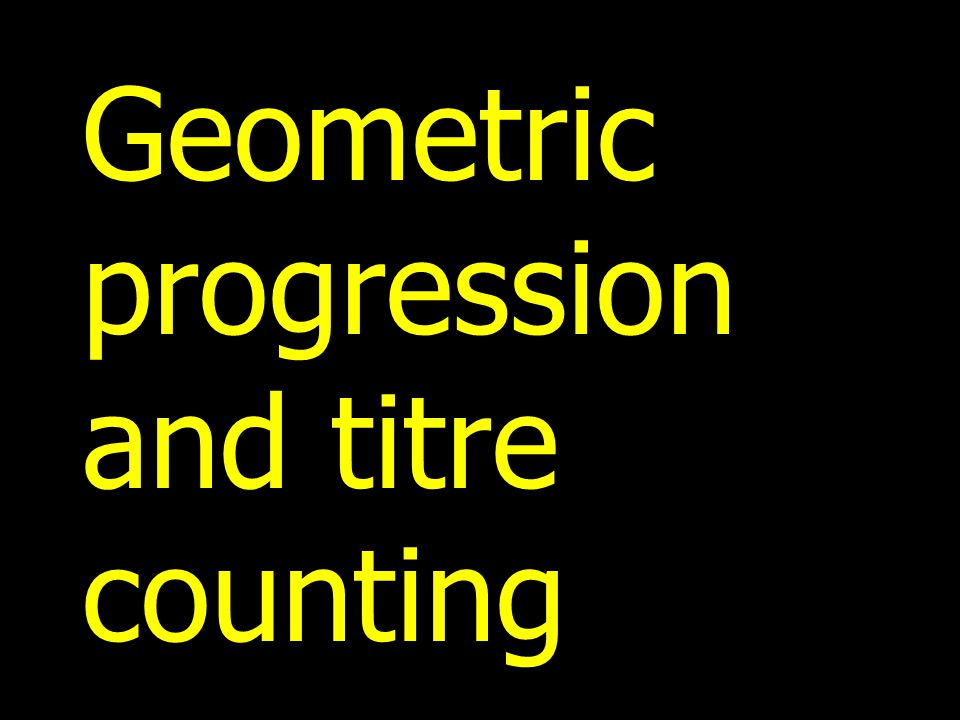 Geometric progression and titre counting