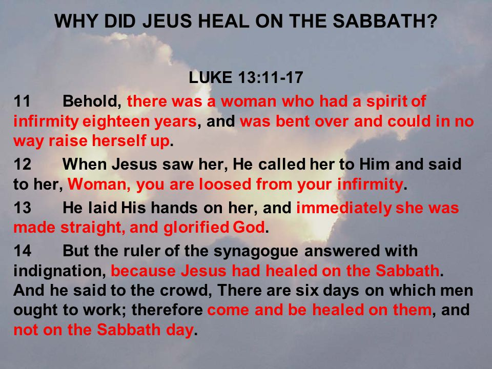 WHY DID JEUS HEAL ON THE SABBATH.