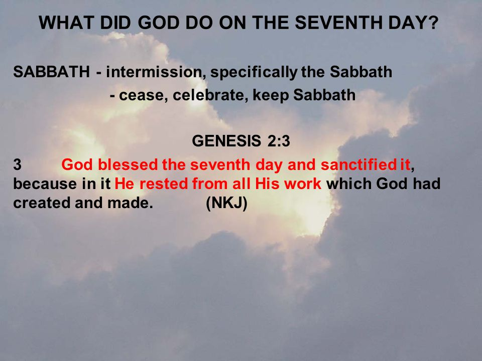 WHAT DID GOD DO ON THE SEVENTH DAY.