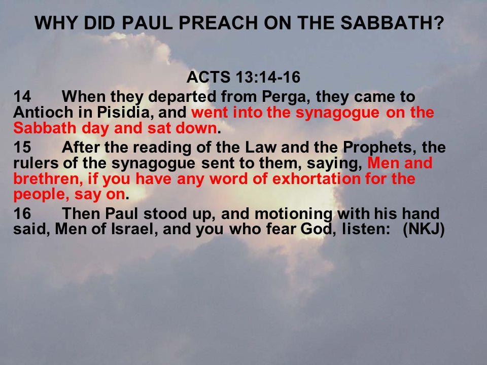 WHY DID PAUL PREACH ON THE SABBATH.
