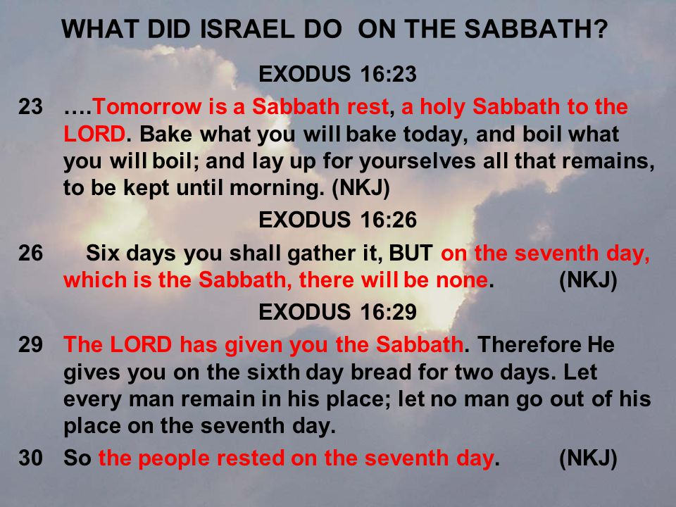 WHAT DID ISRAEL DO ON THE SABBATH.