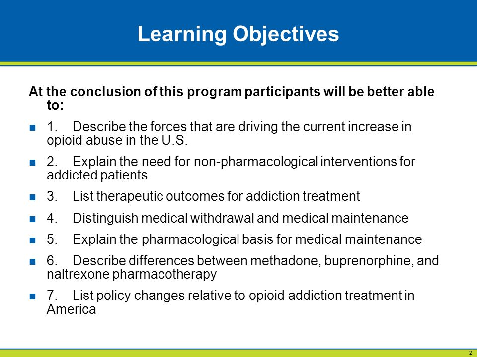 2 Learning Objectives At the conclusion of this program participants will be better able to: 1.