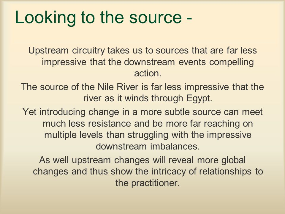 Looking to the source - Upstream circuitry takes us to sources that are far less impressive that the downstream events compelling action.