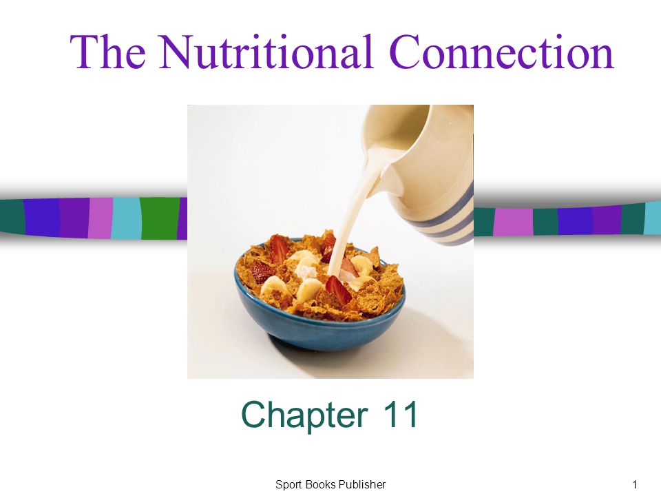 Sport Books Publisher1 The Nutritional Connection Chapter 11