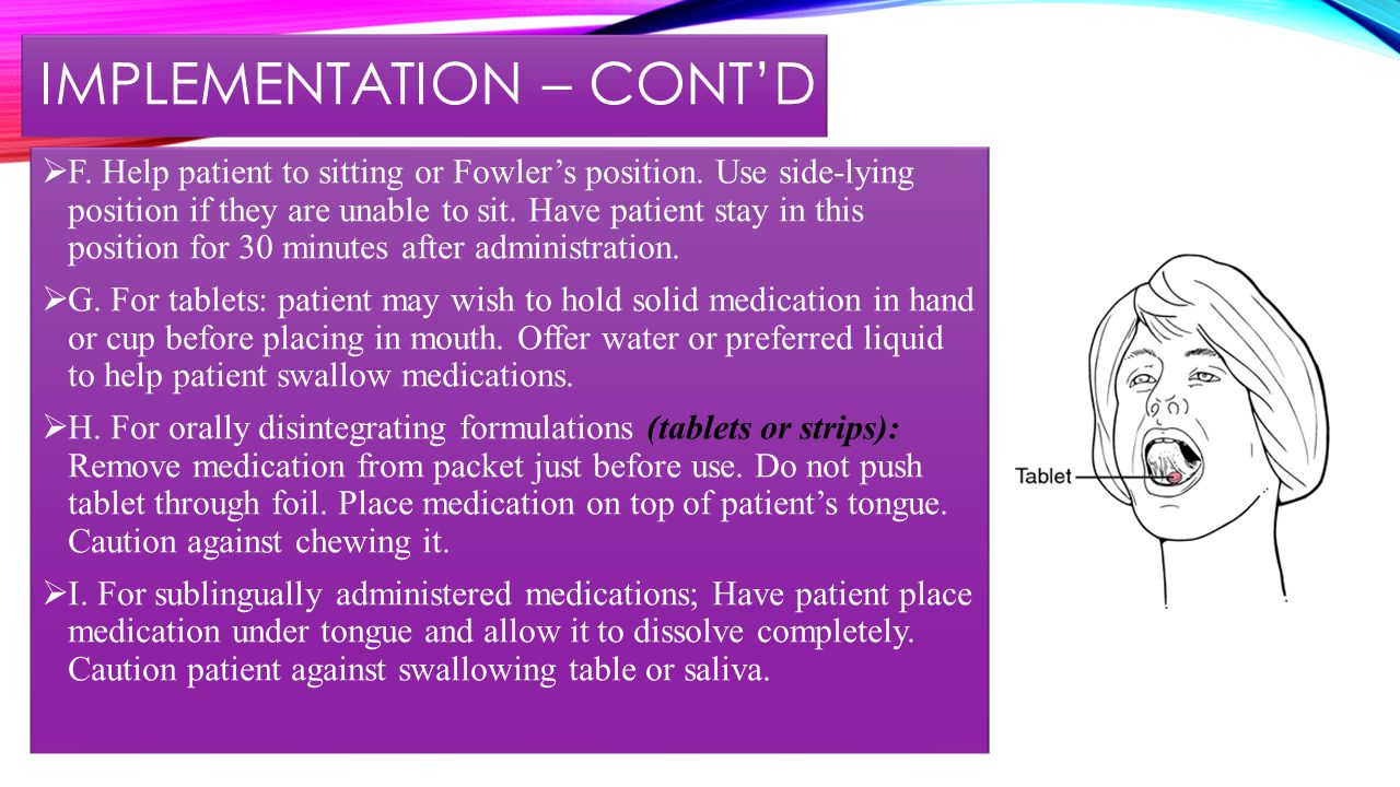 IMPLEMENTATION – CONT'D  F. Help patient to sitting or Fowler's position.