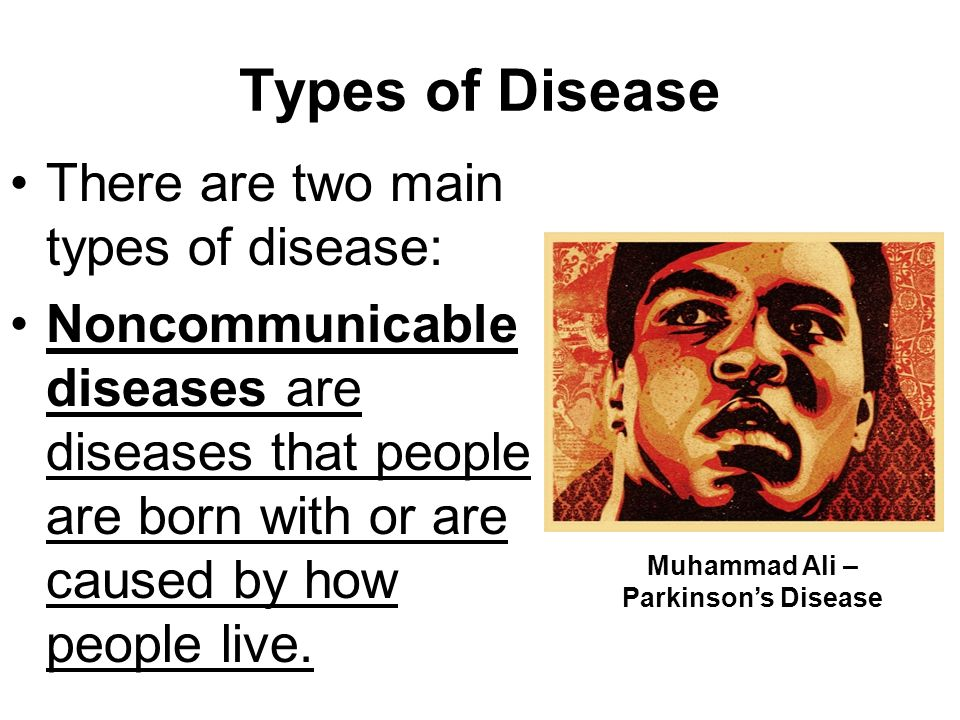 Types of Disease Communicable diseases are infectious diseases spread from one living thing to another.