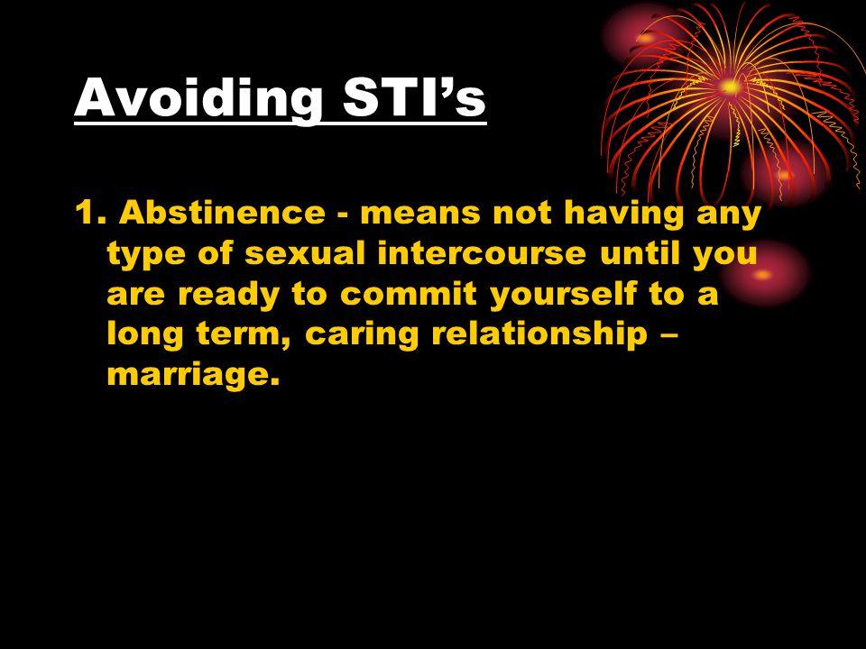 Avoiding (cont) 2.Avoid Drug Abuse using illegal drugs is a risk factor.