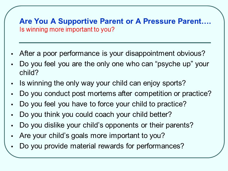 Are You A Supportive Parent or A Pressure Parent…. Is winning more important to you?  After a poor performance is your disappointment obvious?  Do y