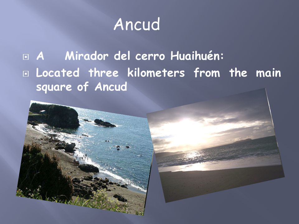 A Mirador del cerro Huaihuén:  Located three kilometers from the main square of Ancud Ancud