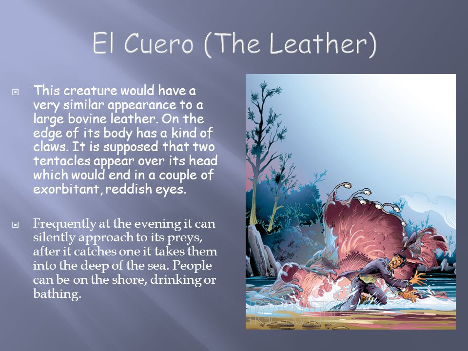  This creature would have a very similar appearance to a large bovine leather.