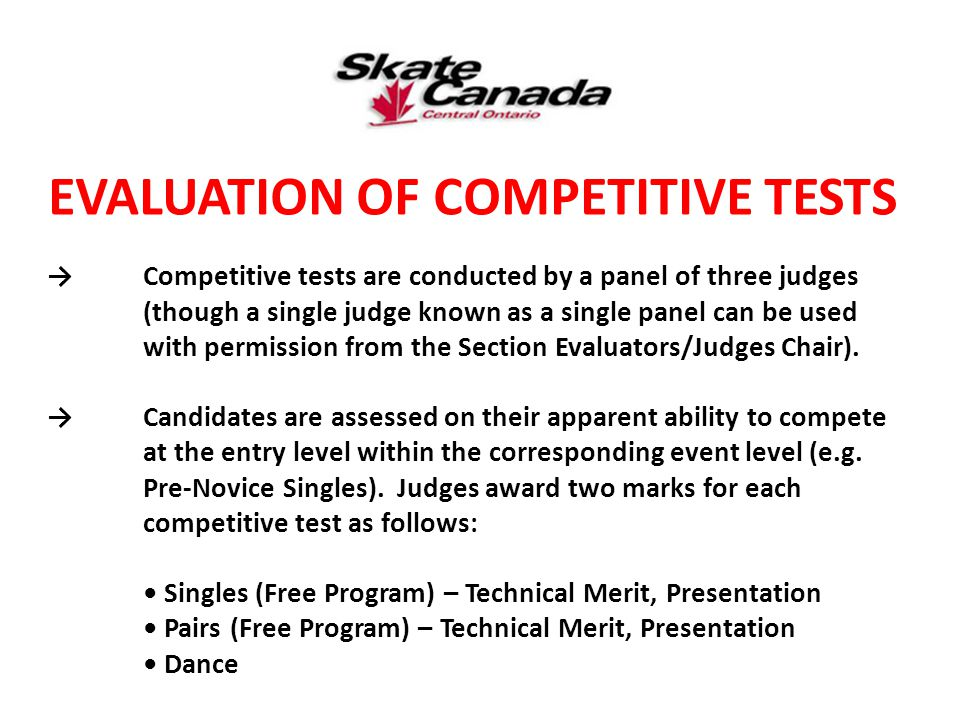 EVALUATION OF COMPETITIVE TESTS →Competitive tests are conducted by a panel of three judges (though a single judge known as a single panel can be used