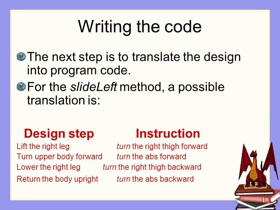 Writing the code The next step is to translate the design into program code.