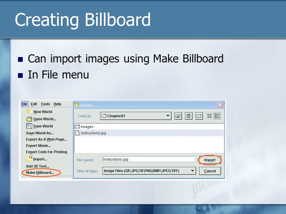 Creating Billboard Can import images using Make Billboard In File menu