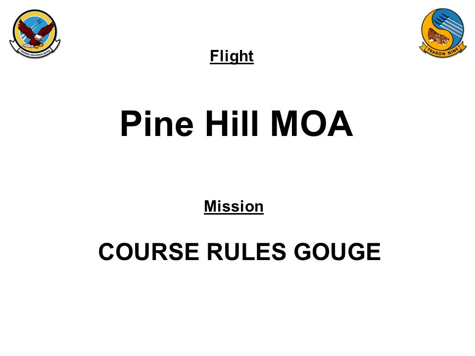 Flight Mission Pine Hill MOA COURSE RULES GOUGE