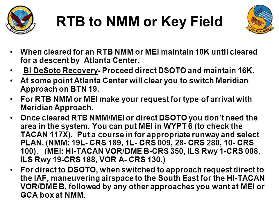 FAM-08 RTB to NMM or Key Field When cleared for an RTB NMM or MEI maintain 10K until cleared for a descent by Atlanta Center. BI DeSoto Recovery- Proc